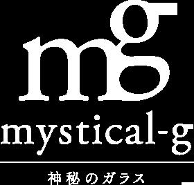mystical-g 神秘のガラス